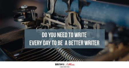 Show information about the snippet editorYou can click on each element in the preview to jump to the Snippet Editor. SEO title preview:Do You Need To Write Every Day To Be A Better Writer? - Writer's Life.org