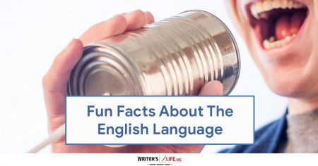 Fun Facts About The English Language - Writer's Life.org