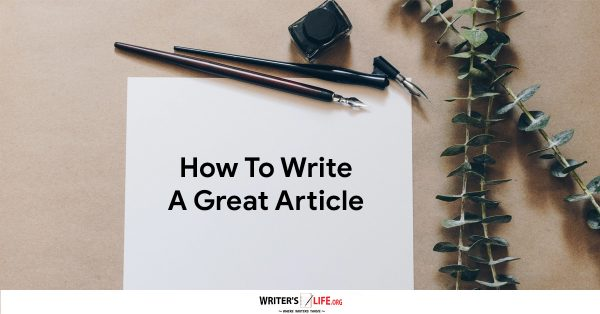 How To Write A Great Article - Writer's Life.org