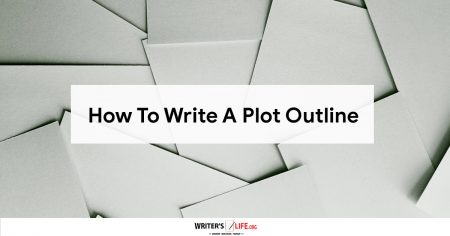 How To Write A Plot Outline - Writer's Life.org