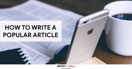 How To Write A Popular Article - Writer's Life.org