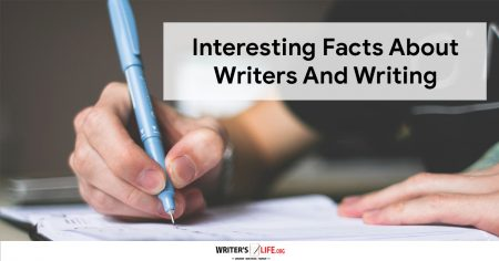 Interesting Facts About Writers And Writing - Writer's Life.org