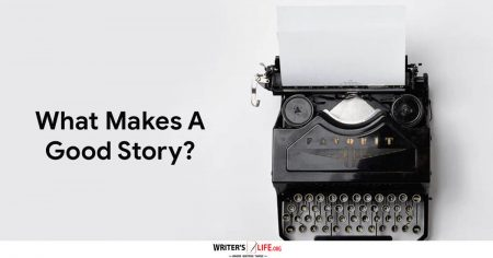 What Makes A Good Story? - Writer's Life.org