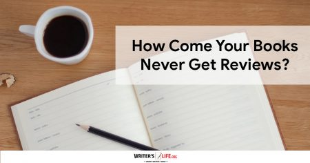 How Come Your Books Never Get Reviews? - Writer's Life.org