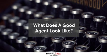 What Does A Good Agent Look Like? - Writer's Life.org