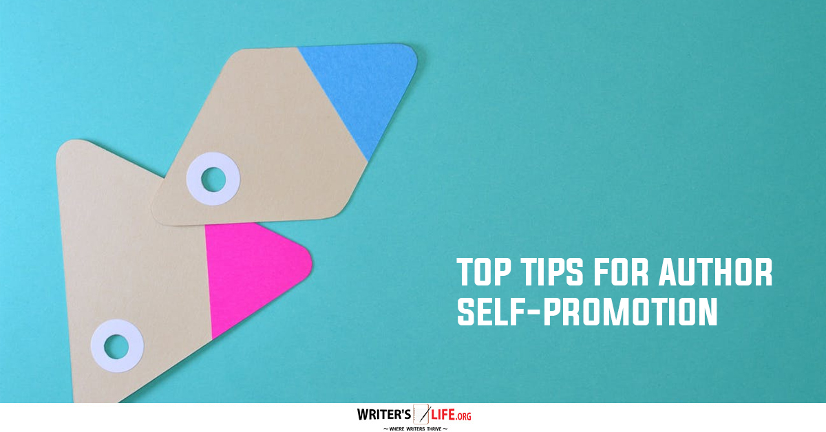 Top Tips For Author Self-Promotion - Writer's Life.org